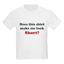 Make Me Look Short T-Shirt