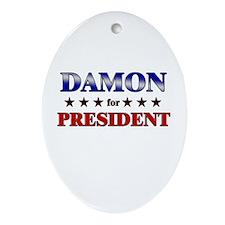 DAMON for president Oval Ornament