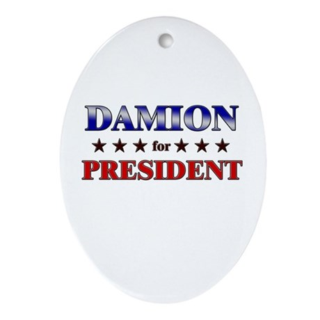 DAMION for president Oval Ornament