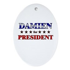 DAMIEN for president Oval Ornament