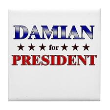 DAMIAN for president Tile Coaster