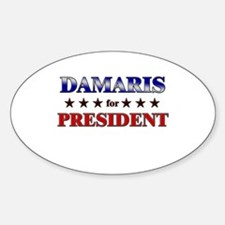 DAMARIS for president Oval Decal