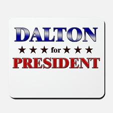 DALTON for president Mousepad