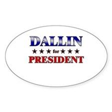 DALLIN for president Oval Decal