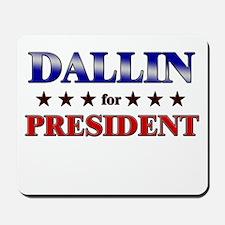 DALLIN for president Mousepad
