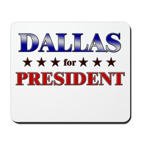 DALLAS for president Mousepad