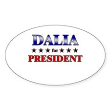 DALIA for president Oval Decal
