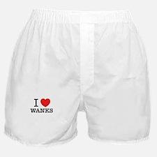 I Love WANKS Boxer Shorts