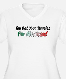 Bet Your Tamales Mexican Plus Size T-Shirt