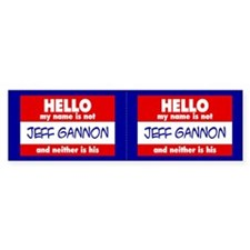 Hello... not Jeff Gannon Bumper Sticker (2-pk)