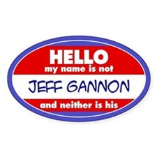 Hello... not Jeff Gannon Oval Decal