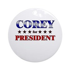 COREY for president Ornament (Round)