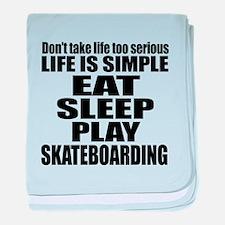 Life Is Eat Sleep And Skate boarding baby blanket