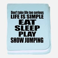 Life Is Eat Sleep And Show jumping baby blanket