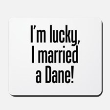 Married a Dane Mousepad