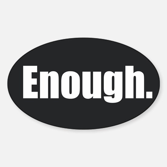 Enough. Decal