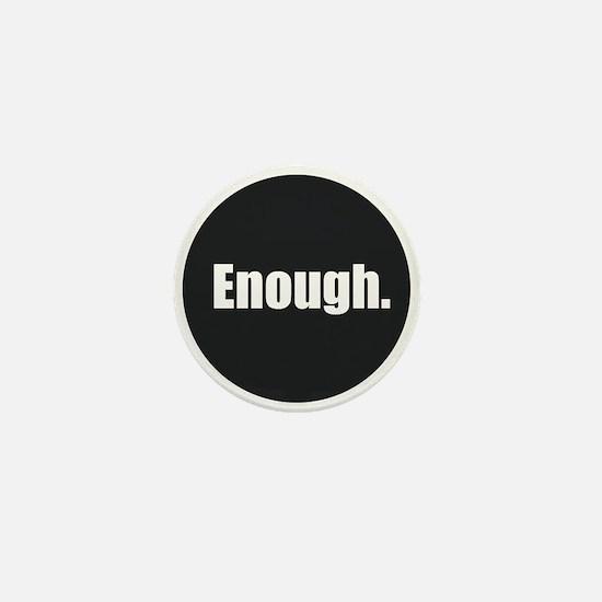 Enough. Mini Button