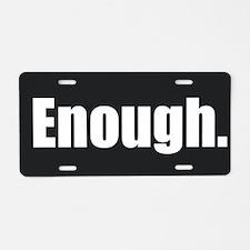 Enough. Aluminum License Plate