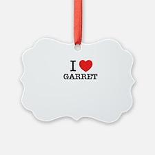 I Love GARRET Ornament