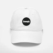Enough. Baseball Baseball Cap