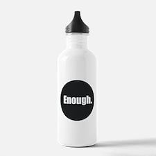 Enough. Water Bottle