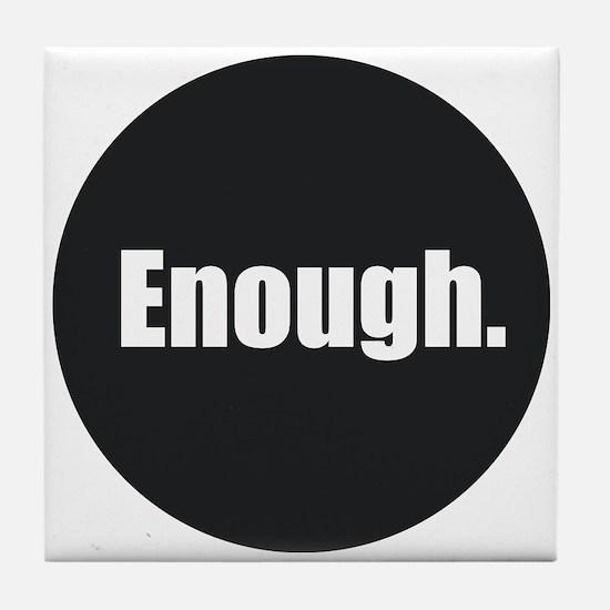 Enough. Tile Coaster