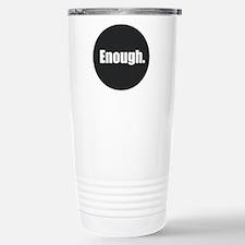 Enough. Stainless Steel Travel Mug