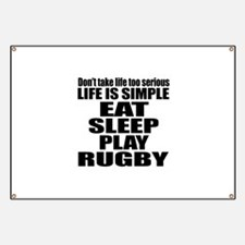 Life Is Eat Sleep And Rugby Banner