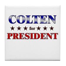 COLTEN for president Tile Coaster