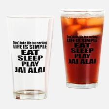 Life Is Eat Sleep And Jai Alai Drinking Glass