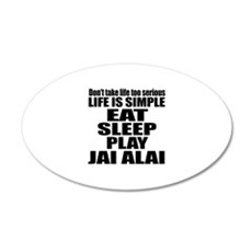 Life Is Eat Sleep And Jai Al Wall Decal