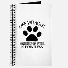 Life Without Welsh Springer Spaniel Dog Journal