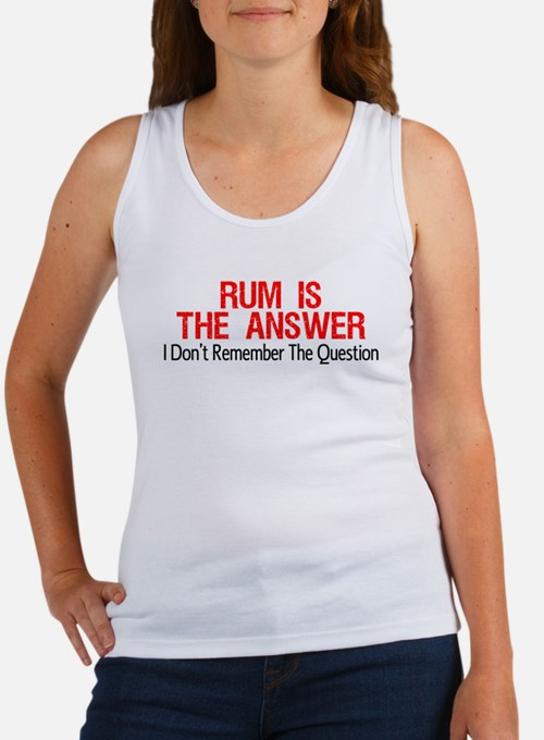 Rum Is The Answer Tank Top
