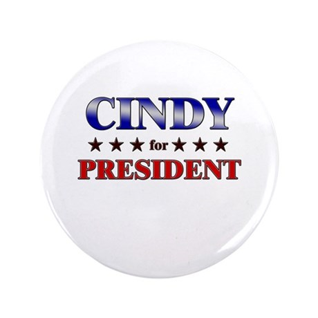 """CINDY for president 3.5"""" Button"""
