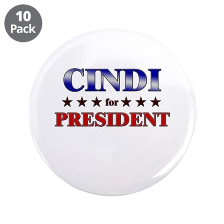 "CINDI for president 3.5"" Button (10 pack)"