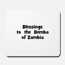 Blessings  to  the  Bemba of  Mousepad