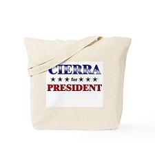 CIERRA for president Tote Bag