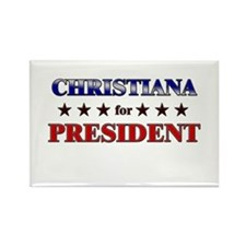 CHRISTIANA for president Rectangle Magnet