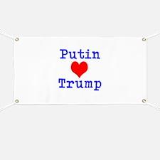 Putin Loves Trump Banner