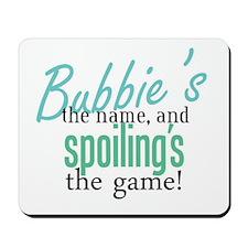 Bubbie's the Name! Mousepad
