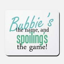 Bubbie's the Name! Mousepad