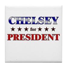 CHELSEY for president Tile Coaster