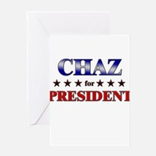 CHAZ for president Greeting Card
