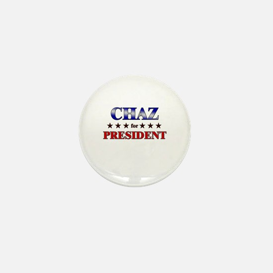 CHAZ for president Mini Button