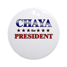 CHAYA for president Ornament (Round)