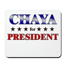 CHAYA for president Mousepad