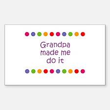 Grandpa made me do it Rectangle Decal
