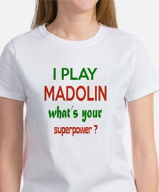 I play Madolin , What's your power Tee