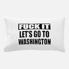 Let's Go To Washington Pillow Case