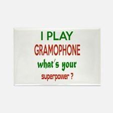 I play Gramophone , What's your p Rectangle Magnet